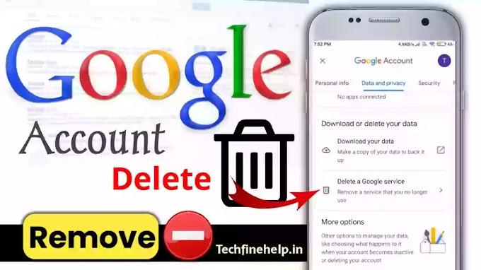 Mobile से Gmail Account Delete कैसे करे? [ 2021 का नया तरीका ]