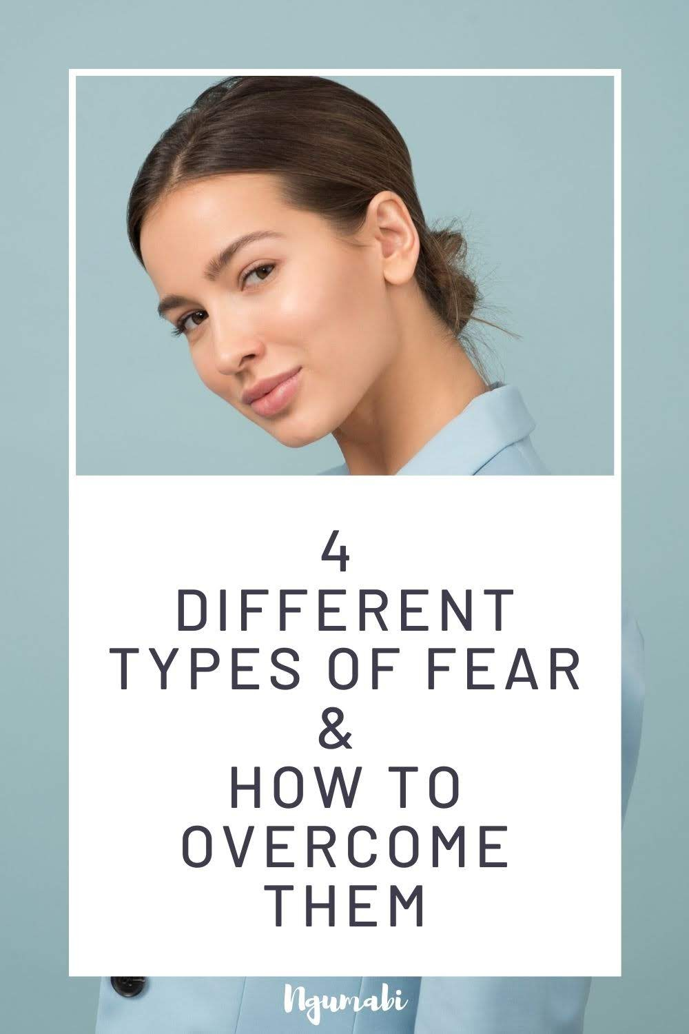 4 Different Types Of Fear & How To Overcome Them By Yourself