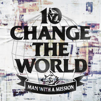 [Lirik+Terjemahan] MAN WITH A MISSION - Change the World (Mengubah Dunia)