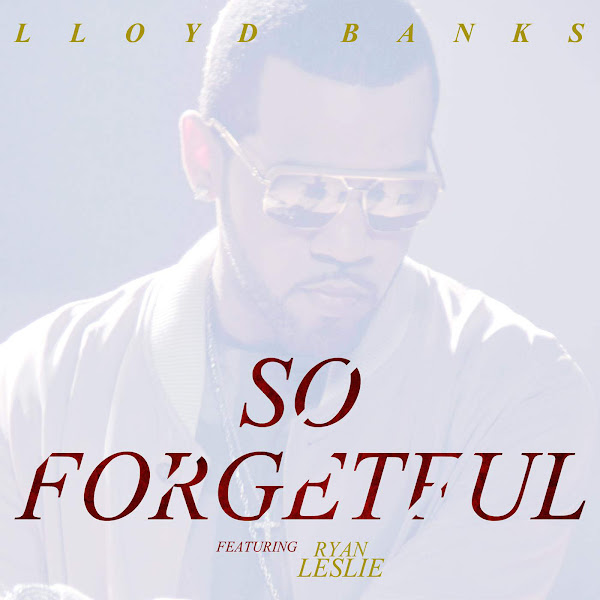 Lloyd Banks - So Forgetful (feat. Ryan Leslie) - EP Cover