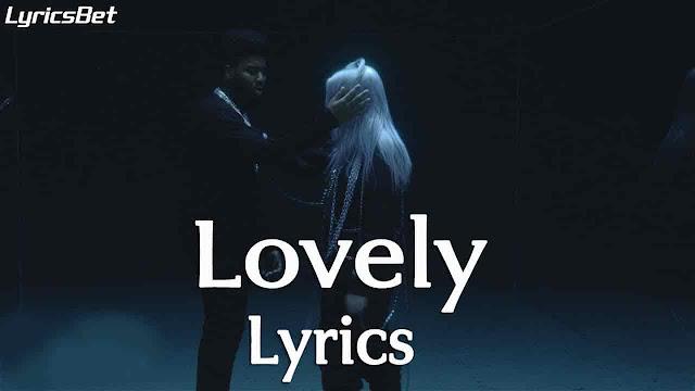 Lovely Lyrics   Billie Eilish, Khalid