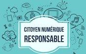 Je suis un citoyen numérique responsable