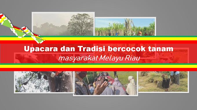 Upacara dan tradisi bercocok tanam di masyarakat Melayu : Melayu Riau