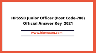 HPSSSB Junior Officer (Post Code-788) Official Answer Key  2021