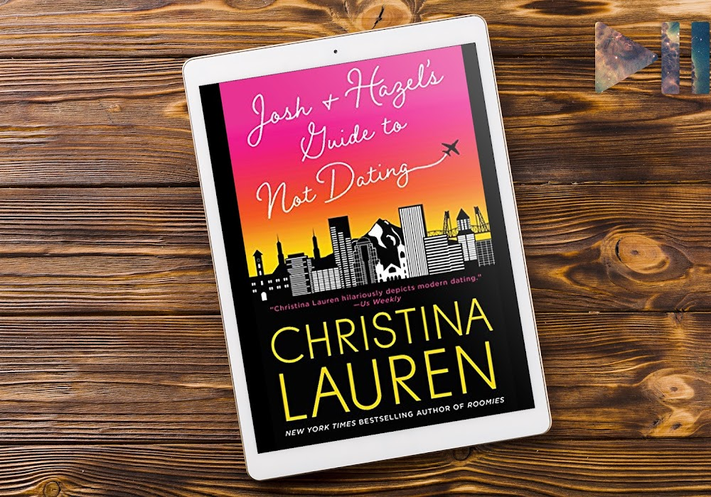 Resenha | Josh and Hazel's Guide to Not Dating, de Christina Lauren