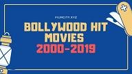 Bollywood hit Movies 2000 to 2019,Bollywood hit movies 2010 to 2019,bollywood hit movies 2000 to 2010