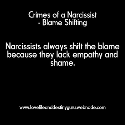 Narcissists always shift the blame because they lack empathy and shame