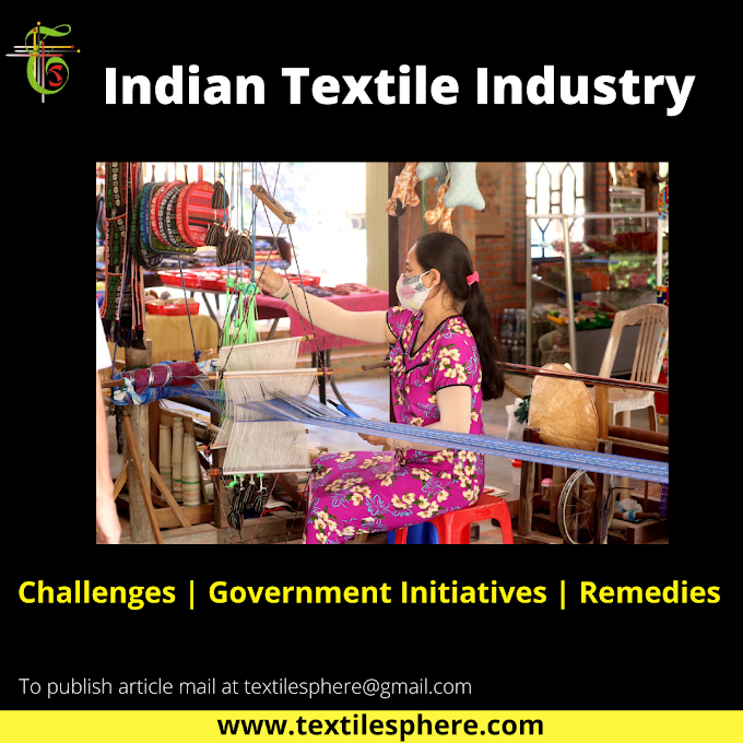 Indian Textile Industry | Challenges | Government Initiatives | Remedies