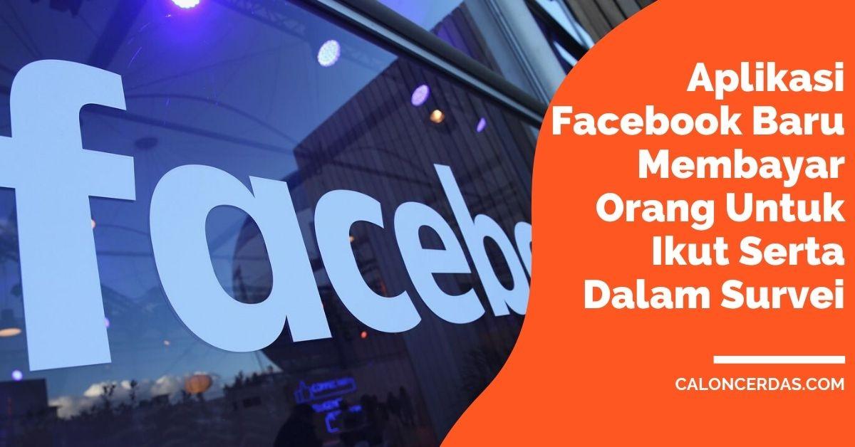 Aplikasi Facebook Baru Membayar Orang Untuk Ikut Serta Dalam Survei
