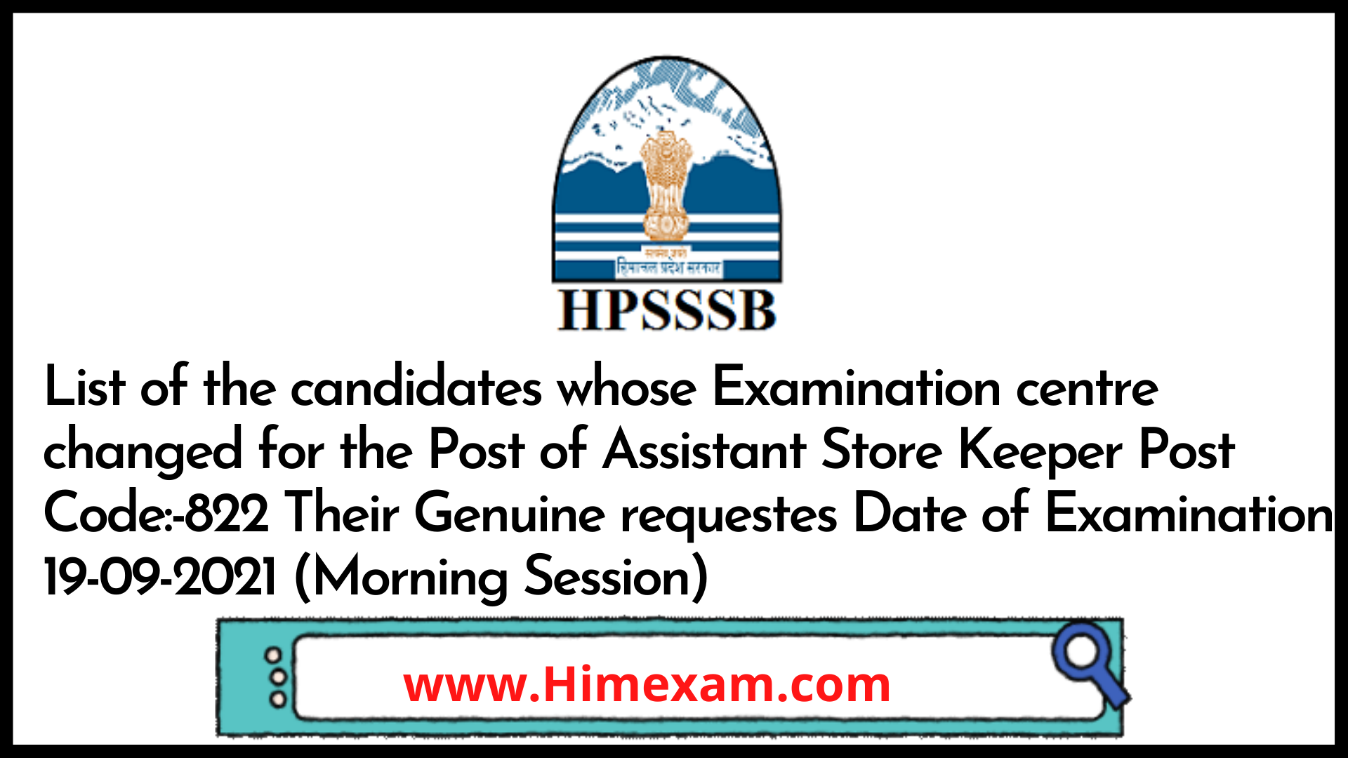 List of the candidates whose Examination centre changed for the Post of Assistant Store Keeper Post Code:-822 Their Genuine requestes Date of Examination 19-09-2021 (Morning Session)