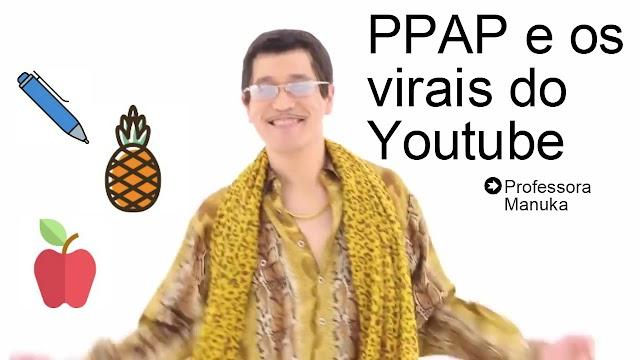 PPAP: Pen Pineapple Apple Pen e os virais do Youtube