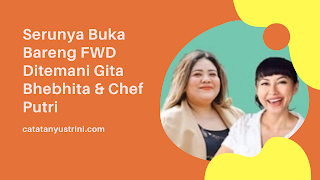 Serunya Buka Bareng FWD Ditemani Gita Bhebhita & Chef Putri