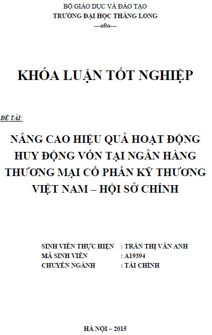 Nâng cao hiệu quả hoạt động huy động vốn tại Ngân hàng Thương mại Cổ phần Kỹ thương Việt Nam - Hội sở chính