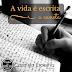 A vida é escrita a caneta | Crônica
