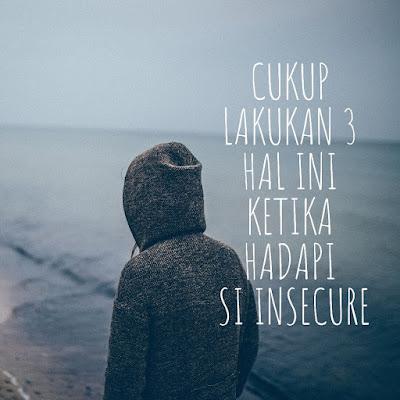 Bagaimana mengahadapi orang yang insecure