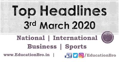Top Headlines 3rd March 2020 EducationBro