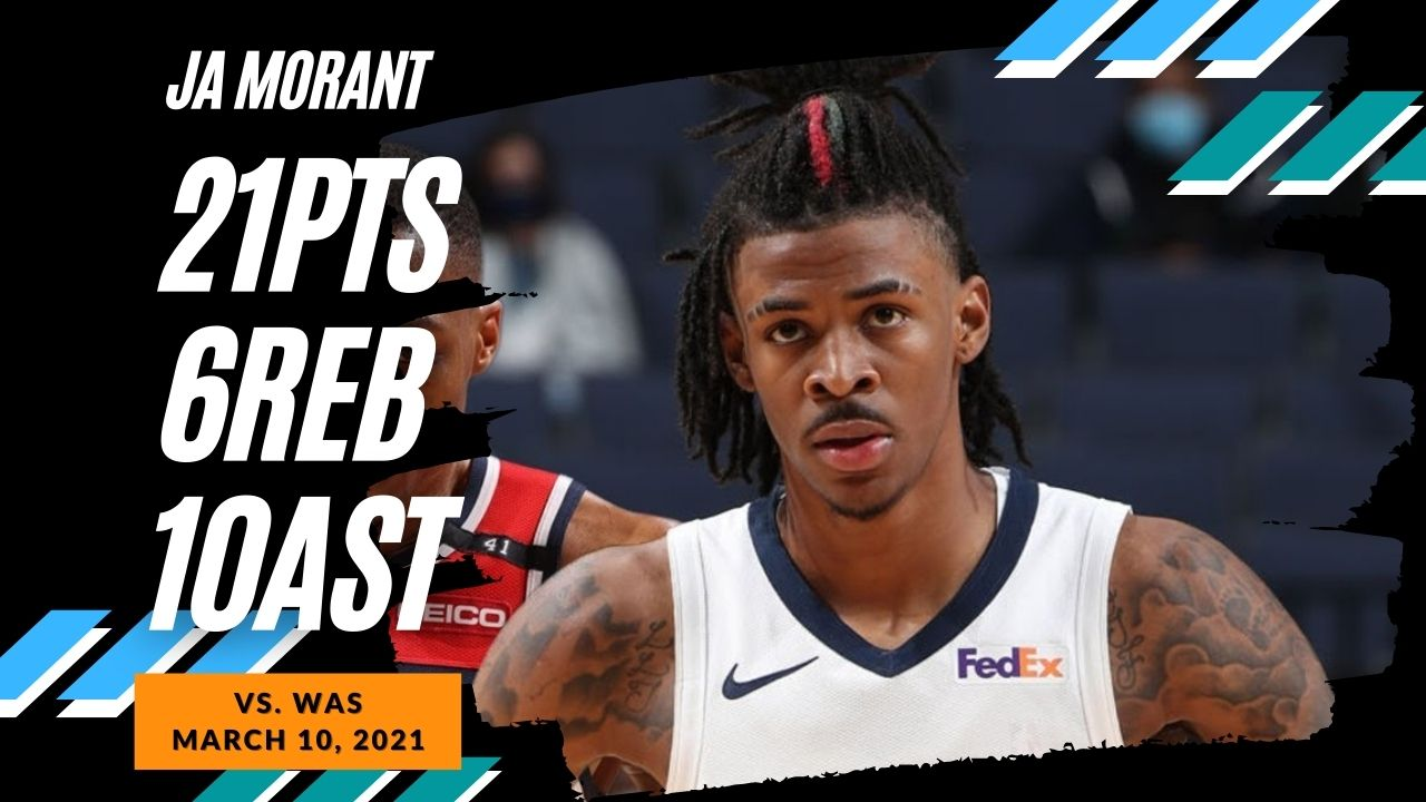 Ja Morant 21pts 6reb 10ast vs WAS   March 10, 2021   2020-21 NBA Season