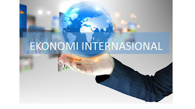 Pengertian Ekonomi Internasional, Ruang Lingkup dan Tujuannya