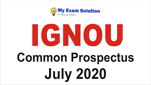 IGNOU Common Prospectus; IGNOU Common Prospectus for Admission July 2020