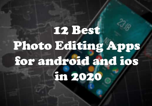 12 Best Photo Editing Apps for android and ios in 2020