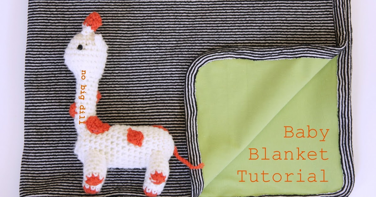 No Big Dill Baby Blanket Tutorial