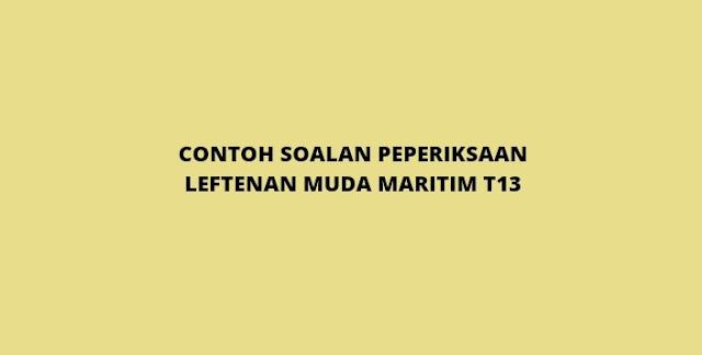 Contoh Soalan Peperiksaan Leftenan Muda Maritim T13 2021 (PSEE)