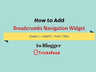 How to ADD Breadcrumbs Navigation Widget to Blogger