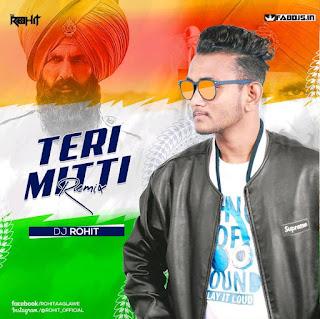 TERI MITTI REMIX DJ ROHIT