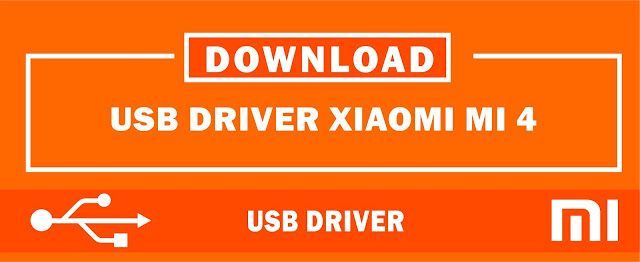 Download USB Driver Xiaomi Mi 4 for Windows 32bit & 64bit