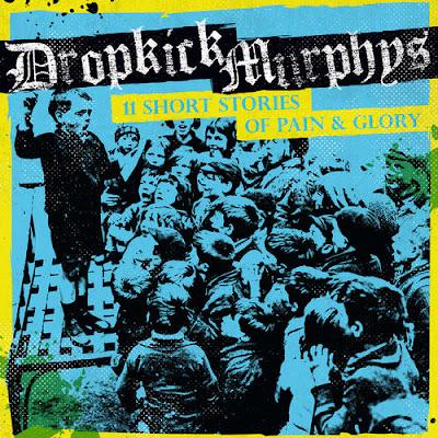 "DROPKICK MURPHYS ""11 Short Stories of Pain & Glory"""