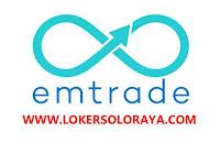 Lowongan Kerja Solo Raya Juni 2021 di Emtrade