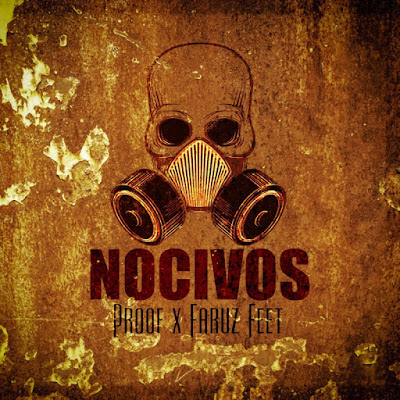 Single: Proof Feat Faruz Feet - Nocivos