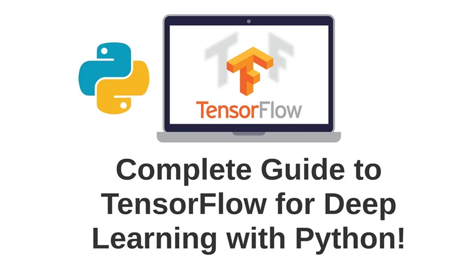 Complete Guide to TensorFlow for Deep Learning with Python Udemy Download