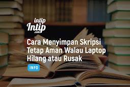Cara Menyimpan Skripsi Tetap Aman Walau Laptop Hilang atau Rusak