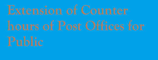 Extension of Counter hours of Post Offices for Public