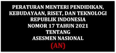 Permendikbud Ristek RI Nomor 17 Tahun 2021 Tentang Asesmen Nasional