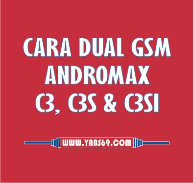 Cara Dual Gsm Andromax C3,C3S dan C3SI