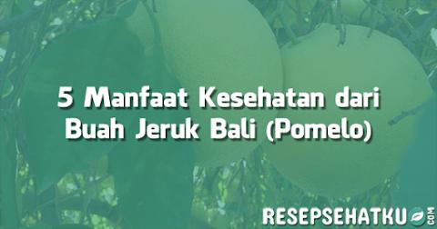 Manfaat Kesehatan dari Buah Jeruk Bali (Pomelo)