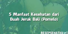 5 Manfaat Kesehatan dari Buah Jeruk Bali (Pomelo)