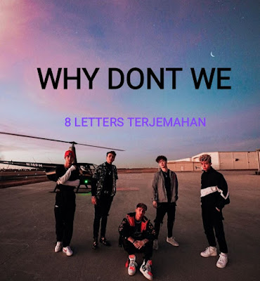 Arti Lagu 8 Letters Why Dont We