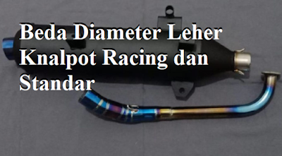 Beda Diameter Leher Knalpot Racing dan Standar
