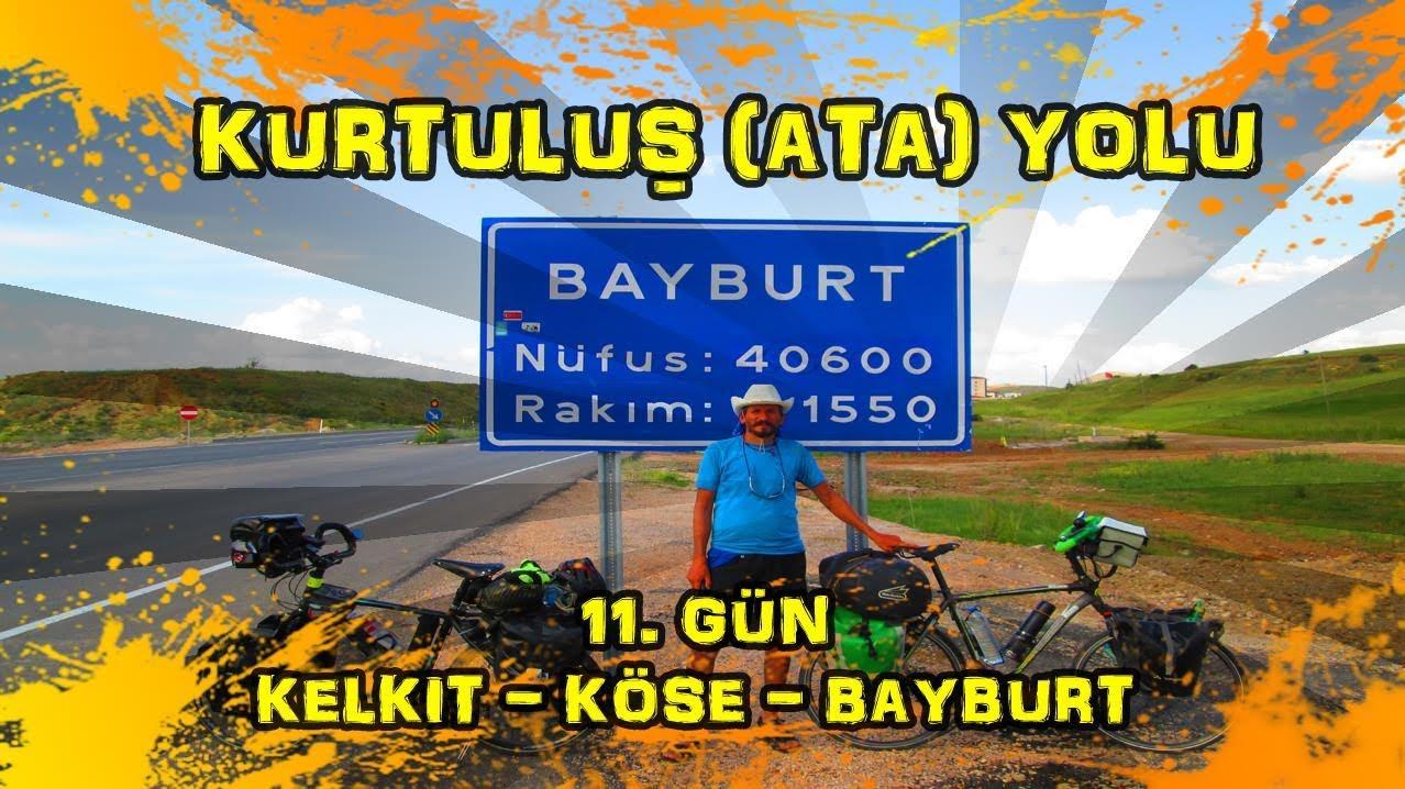2019/06/22 Kurtuluş (Ata) yolu 11.gün Kelkit ~ Köse ~ Bayburt