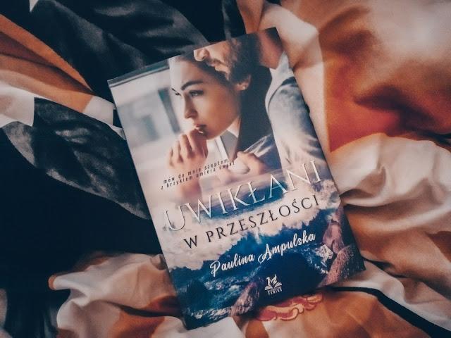 Obyczajowa | Uwikłani w przeszłości, Paulina Ampulska