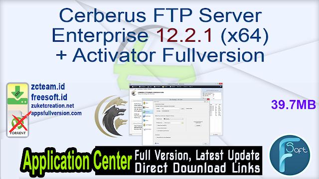 Cerberus FTP Server Enterprise 12.2.1 (x64) + Activator Fullversion