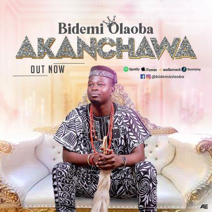 Audio + Video: Bidemi Olaoba – Akanchawa