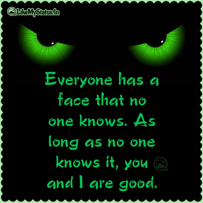 Everyone has a face that no one