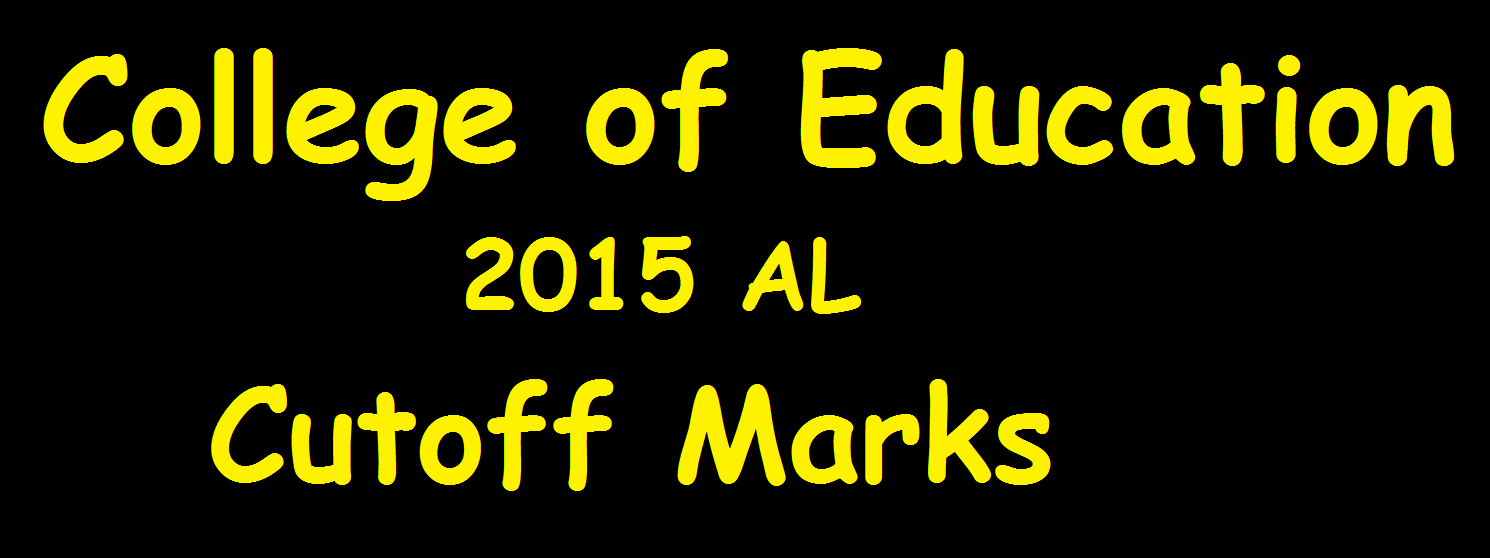 Cutoff Marks for College of Education (2015 AL) - Teacher