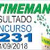 Resultado da Timemania concurso 1231 (13/09/2018) ACUMULOU!!!