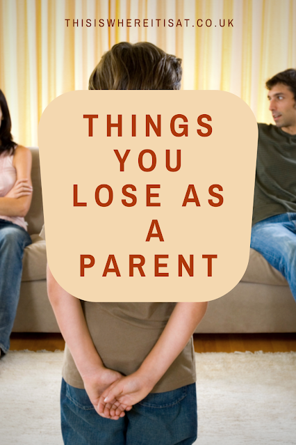Things you lose when you become a parent