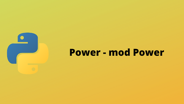 HackerRank Power - Mod Power solution in python